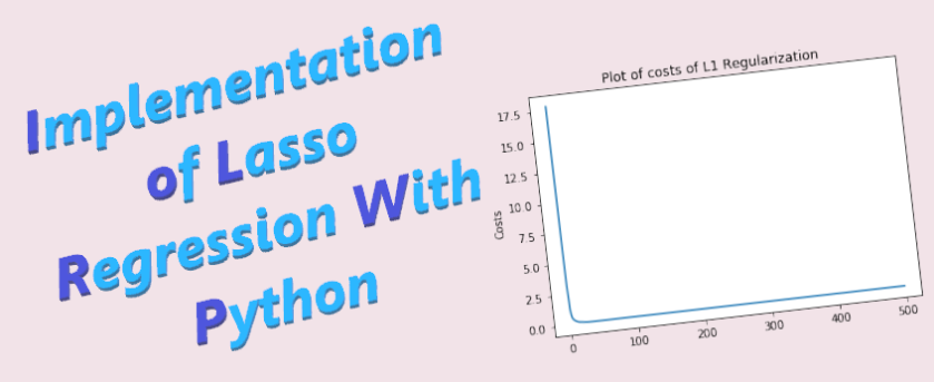 LASSO REGRESSION AND ITS IMPLEMENTATION WITH PYTHON